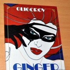 Cómics: GINGER - SEXPERIENCIAS - DE GLIGOROV - TOUTAIN EDITOR - MUY BIEN CONSERVADO. Lote 45100371