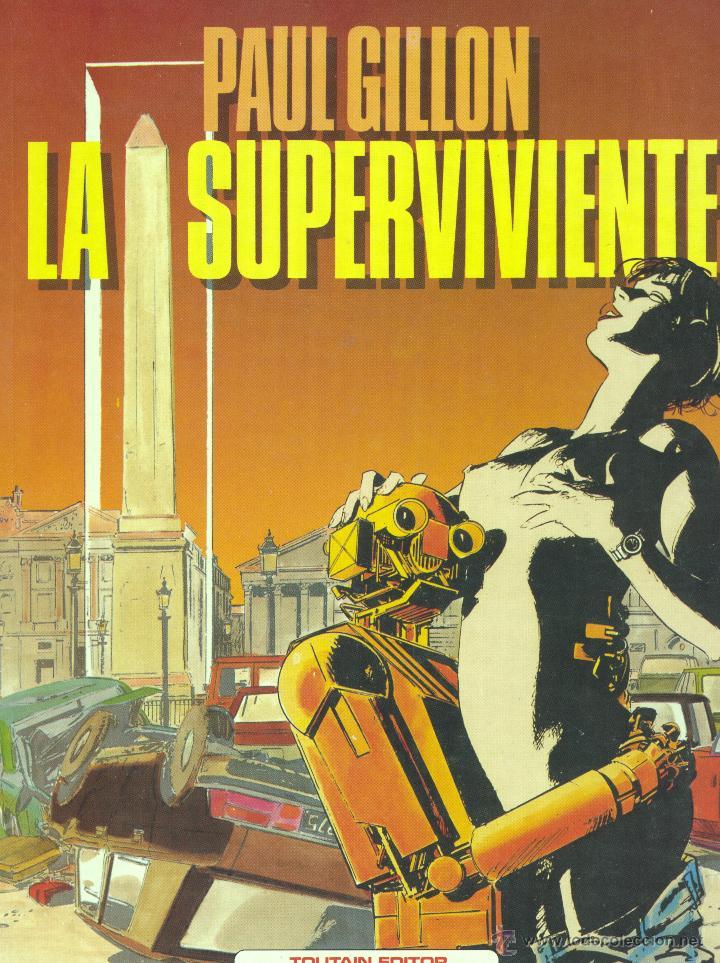 LA SUPERVIVIENTE 1. TOUTAIN, 1985. AUTOR: PAUL GILLON (Tebeos y Comics - Toutain - Álbumes)