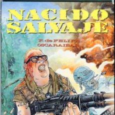 Cómics: NACIDO SALVAJE F. DE FELIPE - OSCARAIBAR AÑO 1989 MUY NUEVO. Lote 47666997