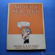 Cómics: TOUTAIN EDITOR NO SER Y SER ALGO BLANCO Y NEGRO 1982 INSIDE WOODY ALLEN PDELUXE. Lote 47787148