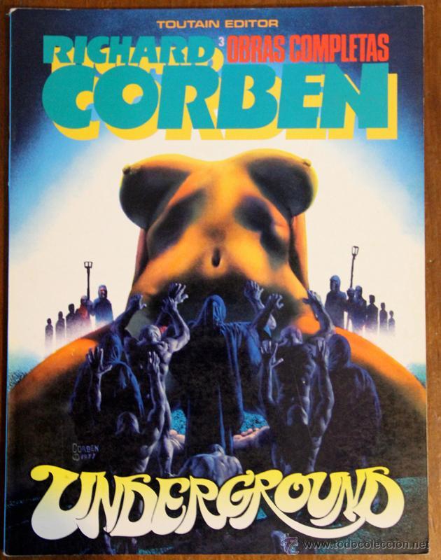 OBRAS COMPLETAS RICHARD CORBEN Nº3. UNDERGROUND (Tebeos y Comics - Toutain - Obras Completas)
