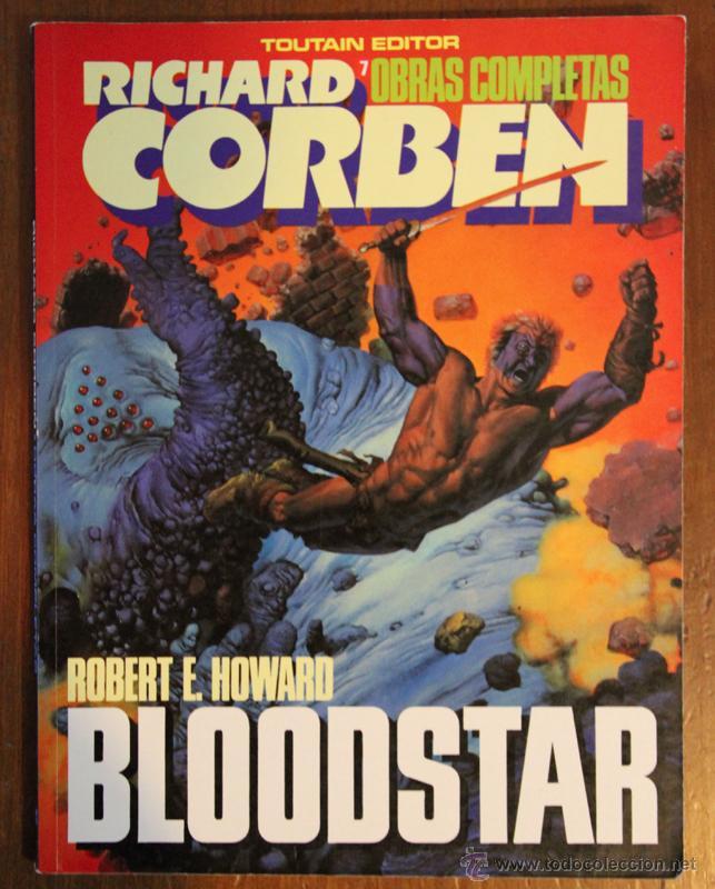 OBRAS COMPLETAS RICHARD CORBEN Nº7 BLOODSTAR (Tebeos y Comics - Toutain - Obras Completas)