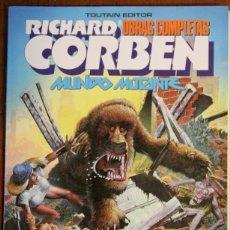 Cómics: OBRAS COMPLETAS RICHARD CORBEN Nº8. MUNDO MUTANTE.. Lote 47927477