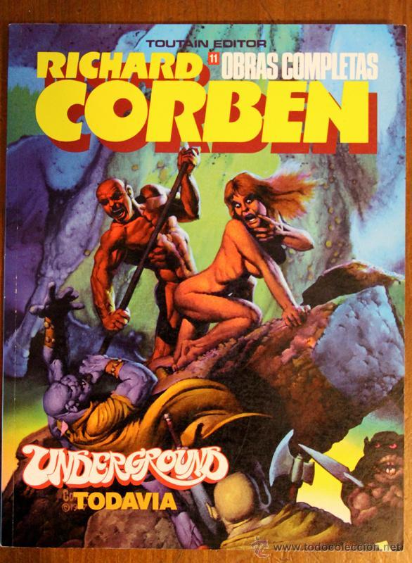 OBRAS COMPLETAS RICHARD CORBEN Nº11. UNDERGROUND TODAVIA (Tebeos y Comics - Toutain - Obras Completas)
