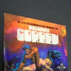 Cómics: EL EXTRAORDINARIO MUNDO DE RICHARD CORBEN. TOUTAIN. 1977. 1ª EDICION.. Lote 48450420