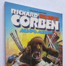 Cómics: RICHARD CORBEN MUNDO MUTANTE. Lote 51317202