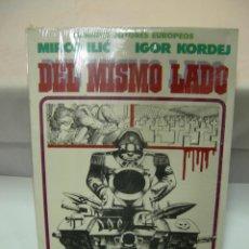 Cómics: GRANDES AUTORES EUROPEOS: MIRCO ILIC - IGOR KORDEJ. DEL MISMO LADO. TOUTAIN EDITOR - PASTAS BLANDAS. Lote 68801455