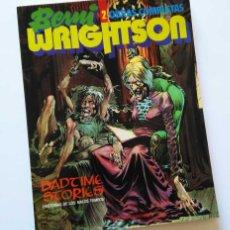 Cómics: BERNI WRIGHTSON, OBRAS COMPLETAS 2, BADTIME STORIES, ALBUM DE TOUTAIN CON RAREZAS DEL AUTOR. Lote 56021639