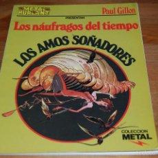 Cómics: LOS NÁUFRAGOS DEL TIEMPO: LOS AMOS SOÑADORES. PAUL GILLON. Lote 56979660