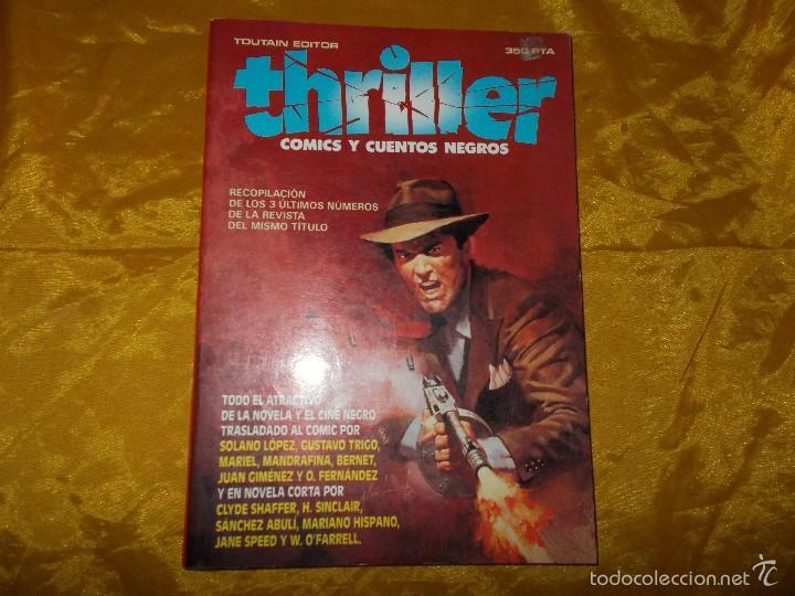 THRILLER. Nº 2 . RECOPILACION DE LOS 3 ULTIMOS Nº ( 4-5-6) COMICS Y CUENTOS NEGROS (Tebeos y Comics - Toutain - Otros)