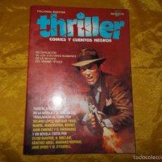 Cómics: THRILLER. Nº 2 . RECOPILACION DE LOS 3 ULTIMOS Nº ( 4-5-6) COMICS Y CUENTOS NEGROS. Lote 57350448