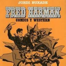 Cómics: FRED HARMAN COMICS Y WESTERN / JORDI BUXADE / COMICS DE TEXTO 2 / TOUTAIN . Lote 57393369