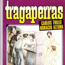Cómics: TRAGAPERRAS. CARLOS TRILLO - HORACIO ALTUNA. TOUTAIN EDITOR. Lote 57394516