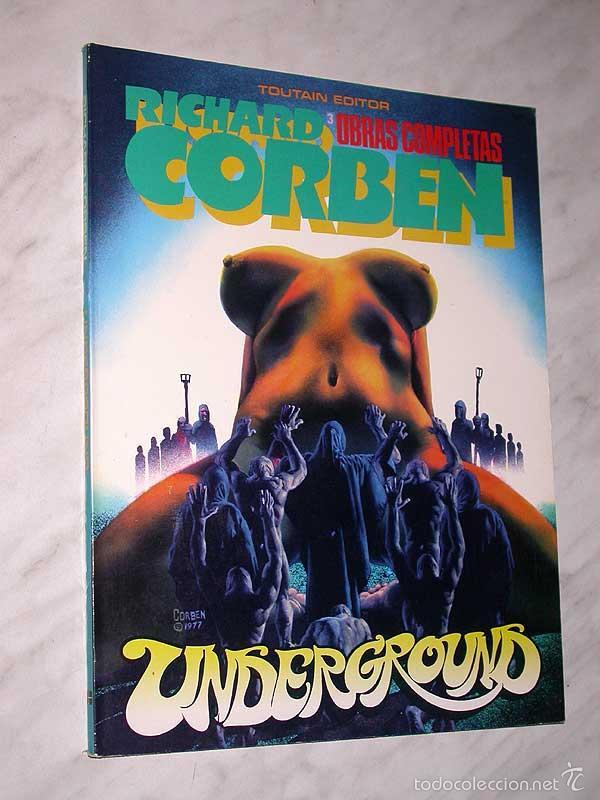 UNDERGROUND. RICHARD CORBEN. OBRAS COMPLETAS Nº 3. TOUTAIN, 1985. ++++ (Tebeos y Comics - Toutain - Obras Completas)