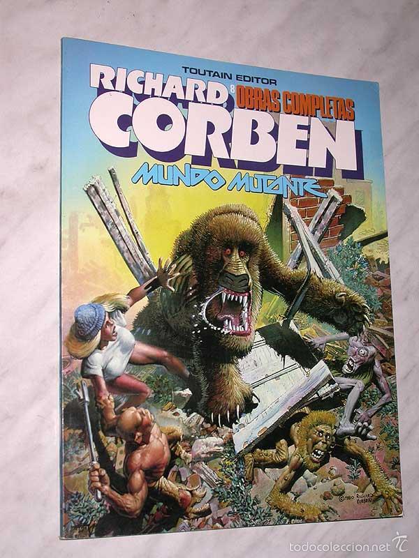 MUNDO MUTANTE. RICHARD CORBEN, JAN STRNAD. OBRAS COMPLETAS Nº 8. TOUTAIN, 1989. 8 PÁGINAS EXTRA. (Tebeos y Comics - Toutain - Obras Completas)