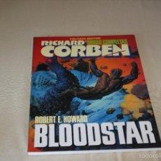 Comics: RICHARD CORBEN OBRAS COMPLETAS Nº 7 BLOODSTAR TOUTAIN. Lote 61012947
