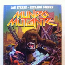 Cómics: MUNDO MUTANTE - JAN STRNAD RICHARD CORBEN - TOUTAIN EDITOR - 1ª EDICION. Lote 73845699