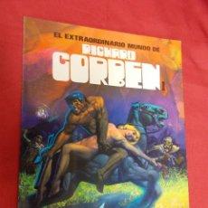 Cómics: EL EXTRAORDINARIO MUNDO DE RICHARD CORBEN. TOUTAIN. 1981. 2ª EDICIÓN.. Lote 75544167