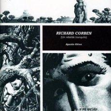 Cómics: RICHARD CORBEN: UN REBELDE TRANQUILO: AGUSTIN OLIVER: EDITORIAL SINS ENTIDO. Lote 86360976