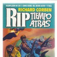 Cómics: RIP TIEMPO ATRAS, 1988, CONPLETA, 5 NÚMEROS EN UN TOMO, MUY BUEN ESTADO. RICHARD CORBEN. Lote 114223202