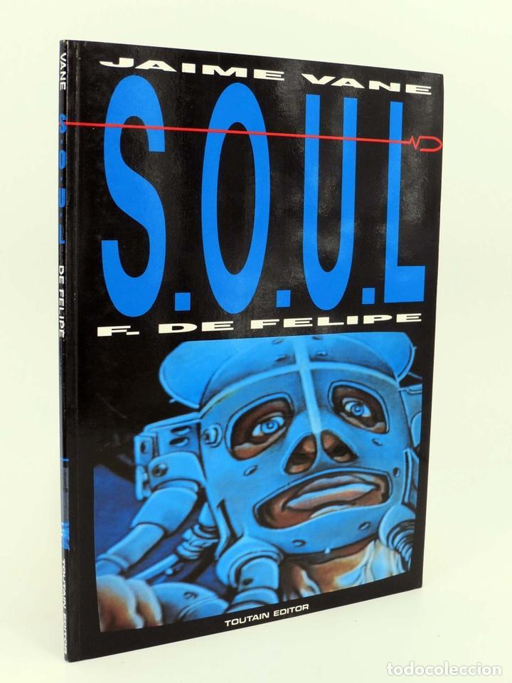 S.O.U.L. SOUL (JAIME VANE / FERNANDO DE FELIPE) TOUTAIN EDITOR, 1991. OFRT (Tebeos y Comics - Toutain - Álbumes)