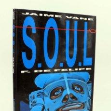 Cómics: S.O.U.L. SOUL (JAIME VANE / FERNANDO DE FELIPE) TOUTAIN EDITOR, 1991. OFRT. Lote 224928972