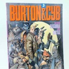 Cómics: BURTON & Y CYB 3 (ANTONIO SEGURA / JOSÉ ORTIZ) TOUTAIN EDITOR, 1990. OFRT. Lote 222622187