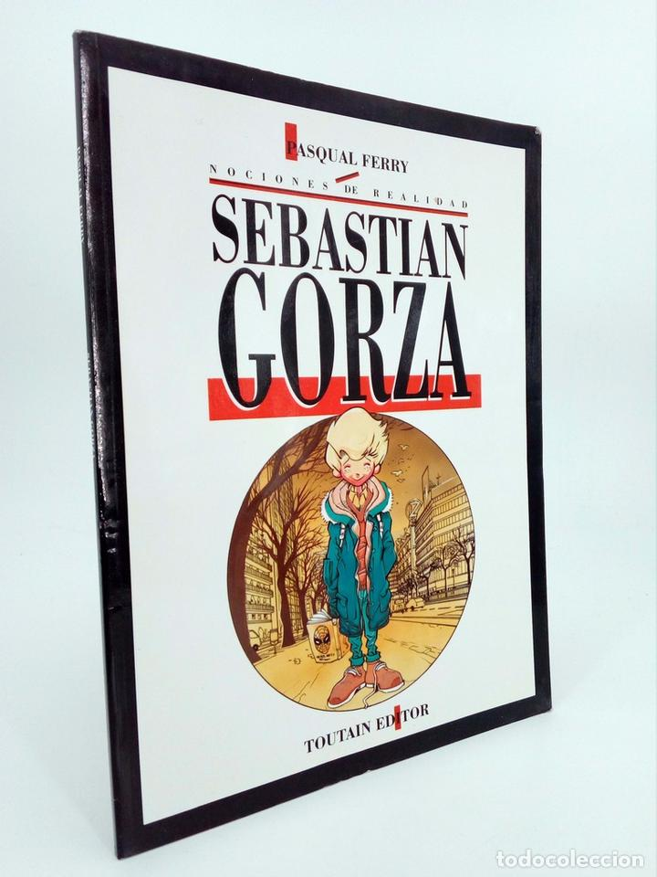 SEBASTIÁN GORZA. NOCIONES DE REALIDAD (PASQUAL FERRY) TOUTAIN EDITOR, 1991. OFRT (Tebeos y Comics - Toutain - Álbumes)