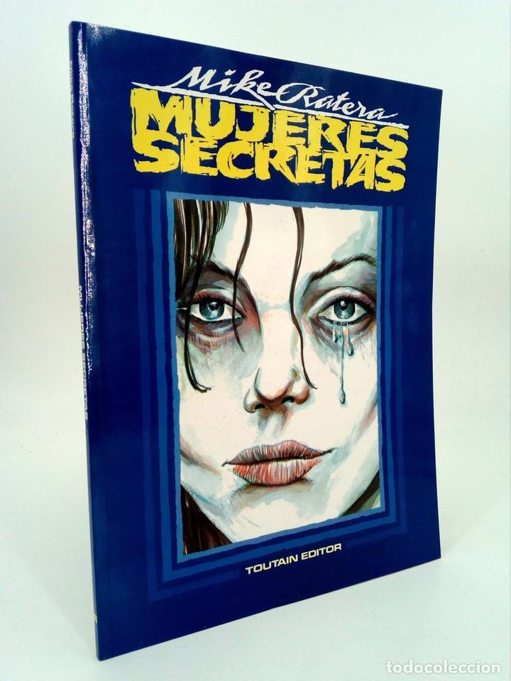 MUJERES SECRETAS (MIKE RATERA) TOUTAIN EDITOR, 1991. OFRT (Tebeos y Comics - Toutain - Álbumes)