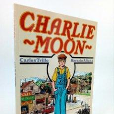 Cómics: CHARLIE MOON (CARLOS TRILLO / HORACIO ALTUNA) TOUTAIN EDITOR, 1989. OFRT. Lote 230061230