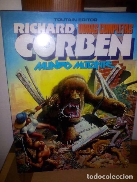 RICHARD CORBEN-MUNDO MUTANTE (Tebeos y Comics - Toutain - Obras Completas)