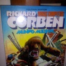 Cómics: RICHARD CORBEN-MUNDO MUTANTE. Lote 90703210