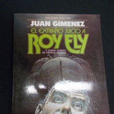 Cómics: JUAN GIMENEZ - EL EXTRAÑO JUICIO A ROY ELY - TOUTAIN - . Lote 92100000