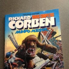 Cómics: RICHARD CORBEN. MUNDO MUTANTE. TOMO 8 DE OBRAS COMPLETAS. 80 PAGINAS A COLOR. Lote 95590495