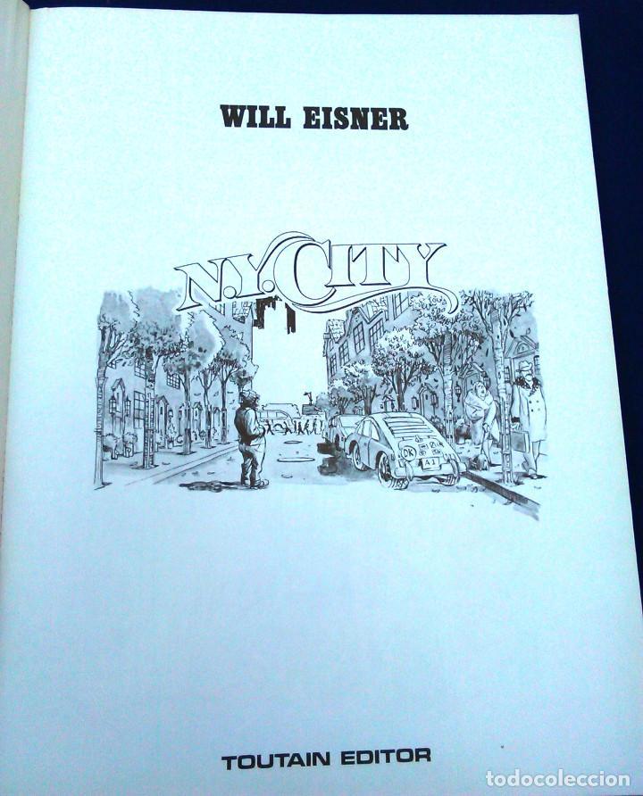 Cómics: N.Y. City. Will Eisner, the big city. Toutain Editor. 1985. ISBN 84-85138-99-6. Cómic, obra. NY. - Foto 3 - 98715763