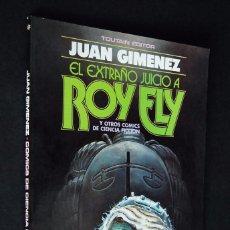 Cómics: JUAN GIMENEZ. EL EXTRAÑO JUICIO A ROY ELY. TOUTAIN 1984. Lote 99350379