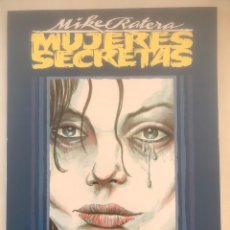 Cómics: MUJERES SECRETAS MIKE RATERA. Lote 120087471