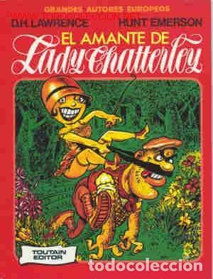 EL AMANTE DE LADY CHATTERLEY. D.H. LAWRENCE Y HUNT EMERSON. GRANDES AUTORES EUROPEOS. TOUTAIN 1987 (Tebeos y Comics - Toutain - Álbumes)