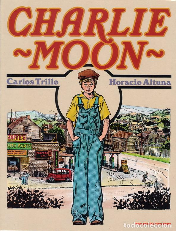 CHARLIE MOON. CARLOS TRILLO. HORACIO ALTUNA. TOUTAIN EDITOR. (Tebeos y Comics - Toutain - Álbumes)