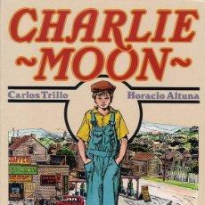 Cómics: CHARLIE MOON. CARLOS TRILLO. HORACIO ALTUNA. TOUTAIN EDITOR.. Lote 129326187
