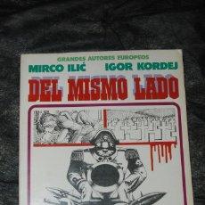 Cómics: DEL MISMO LADO- MIRCO ILIC-IGOR KORDEJ. Lote 130335178