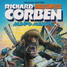 Cómics: RICHARD CORBEN OBRAS COMPLETAS 8 - MUNDO MUTANTE (TOUTAIN,1982). Lote 130872572