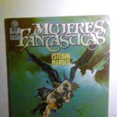 Cómics: MUJERES FANTASTICAS (TOUTAIN-ESTEBAN MAROTO).. Lote 134292414