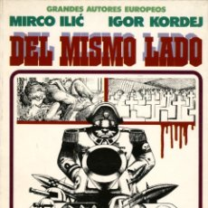 Comics: DEL MISMO LADO, DE MIRCO ILIC Y IGOR KORDEJ (TOUTAIN, 1987) COL. GRANDES AUTORES EUROPEOS. Lote 139638414