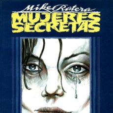 Cómics: MUJERES SECRETAS (TOUTAIN, 1991) DE MIKE RATERA. Lote 139977530