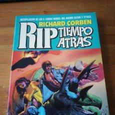 Cómics: RIP TIEMPO ATRAS.(RICHARD CORBEN, 1988 ) COMPLETA : 5 NÚMEROS EN UN TOMO. . Lote 146869582