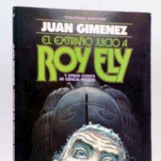 Cómics: EL EXTRAÑO JUICIO A ROY ELY Y OTROS COMICS DE CIENCIA FICCIÓN (JUAN GIMÉNEZ) TOUTAIN, 1984. Lote 151277657