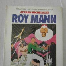 Cómics: GRANDES AUTORES EUROPEOS 12. ROY MANN. ATTILIO MICHELUZZI. TOUTAIN. Lote 154468338