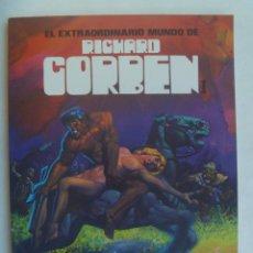 Fumetti: EL EXTRAORDINARIO MUNDO DE RICHARD CORBEN . DE TOUTAIN EDICIONES, 1981.. Lote 154573762