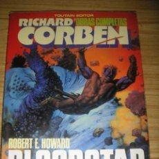 Comics : RICHARD CORBEN - OBRAS COMPLETAS 7: BLOODSTAR (ROBERT E. HOWARD) 1ª EDICIÓN. Lote 212425183